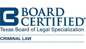 Board Certified Texas Board of Legal Specialization in Criminal Law