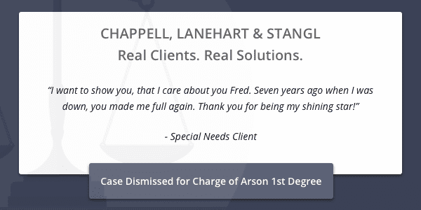 Client testimonial for case dismissed for charge of Arson 1st degree